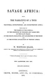 Savage Africa: Being the Narrative of a Tour in Equatorial, South-western, and North-western Africa; with Notes on the Habits of the Gorilla; on the Existence of Unicorns and Tailed Men; on the Slave Trade; on the Origin, Character, and Capabilities of the Negro and on the Future Civilization of Western Africa, Volume 1