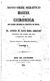 Novo orbe serafico brasilico ou Chronica dos frades Menores da provincia do Brasil: Parte 1,Volume 1