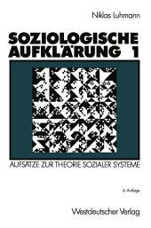 Soziologische Aufklärung 1: Aufsätze zur Theorie sozialer Systeme, Ausgabe 6