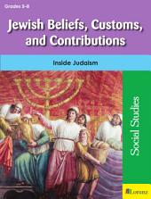 Jewish Beliefs, Customs, and Contributions: Inside Judaism