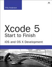 Xcode 5 Start to Finish: iOS and OS X Development