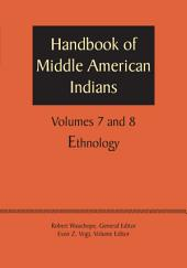 Handbook of Middle American Indians, Volumes 7 and 8: Ethnology