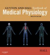Guyton and Hall Textbook of Medical Physiology: Edition 12