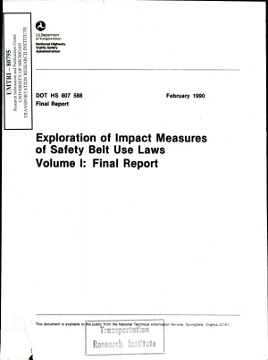 Exploration of Impact Measures of Safety Belt Use Laws. Volume I: Final Report