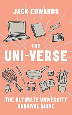 The Ultimate University Survival Guide  The Uni Verse