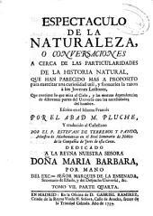 Espectaculo de la naturaleza o Conversaciones acerca de las particularidades de la historia natural ...: que contiene lo que mira al cielo ...