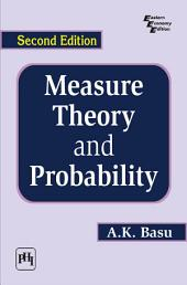 MEASURE THEORY AND PROBABILITY: Edition 2