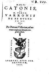 M. Catonis et M. T. Varronis de re rustica libri