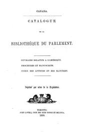 Catalogue of the Library of Parliament: . Works relating to America. Pamphlets and manuscripts