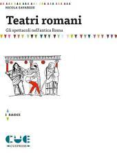 Teatri romani: Gli spettacoli nell'antica Roma