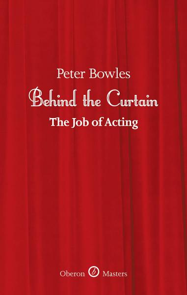Behind the Curtain  The Job of Acting