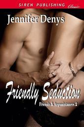 Friendly Seduction [Friends and Acquaintances 2]
