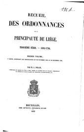 Recueil des ordonnances de la Principauté de Liége. 3e Série: 1684-1794 /.: 1. Les ordonnances du 28 novembre 1684 au au 22 décembre 1708