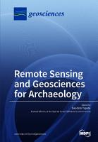 Remote Sensing and Geosciences for Archaeology PDF