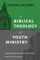 A Biblical Theology of Youth Ministry  Teenagers in the Life of the Church PDF