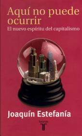 Aquí no puede ocurrir: El nuevo espíritu del capitalismo