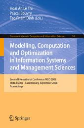 Modelling, Computation and Optimization in Information Systems and Management Sciences: Second International Conference MCO 2008, Metz, France - Luxembourg, September 8-10, 2008, Proceedings