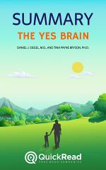 The Yes Brain by Daniel J. Siegel, M.D., and Tina Payne Bryson, Ph.D. (Summary)