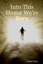 Into This House We're Born