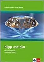 Klipp und klar     bungsgrammatik Grundstufe Deutsch in 99 Schritten    mit L  sungen  PDF