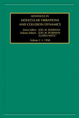Advances in Molecular Vibrations and Collision Dynamics