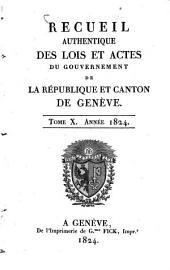 Recueil authentique des lois et actes du Gouvernement de la République et Canton de Genève: Volume 10