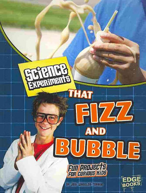 Science Experiments That Fizz and Bubble PDF