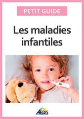 Les maladies infantiles: Découvrez les pathologies les plus communes chez l'enfant