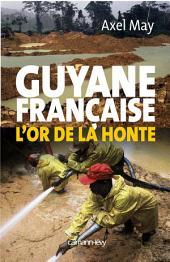Guyane française l'or de la honte
