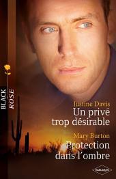 Un privé trop désirable - Protection dans l'ombre