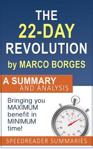The 22 Day Revolution by Marco Borges  A Summary and Analysis Book