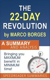 The 22 Day Revolution By Marco Borges  A Summary And Analysis