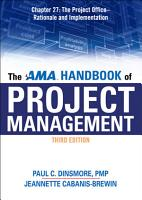 The AMA Handbook of Project Management Chapter 27  The Project Office   Rationale and Implementation PDF