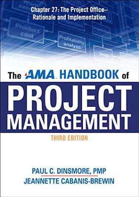 The AMA Handbook of Project Management Chapter 27  The Project Office   Rationale and Implementation