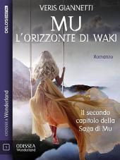 Mu 2 - L'orizzonte di Waki: Mu 2