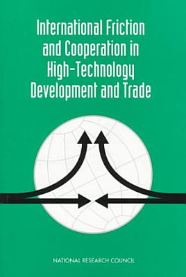 International Friction and Cooperation in High Technology Development and Trade PDF