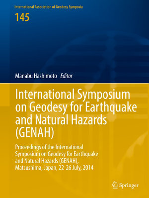 International Symposium on Geodesy for Earthquake and Natural Hazards (GENAH)