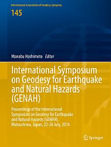 International Symposium on Geodesy for Earthquake and Natural Hazards  GENAH
