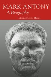Mark Antony: A Biography