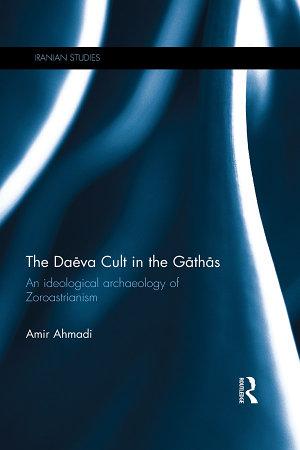 The Daēva Cult in the Gāthās