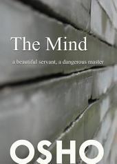 The Mind: a beautiful servant, a dangerous master