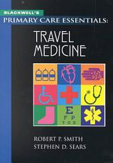 Blackwell's Primary Care Essentials: Travel Medicine