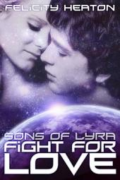 Fight for Love: Sons of Lyra Science Fiction Romance Series Book 3