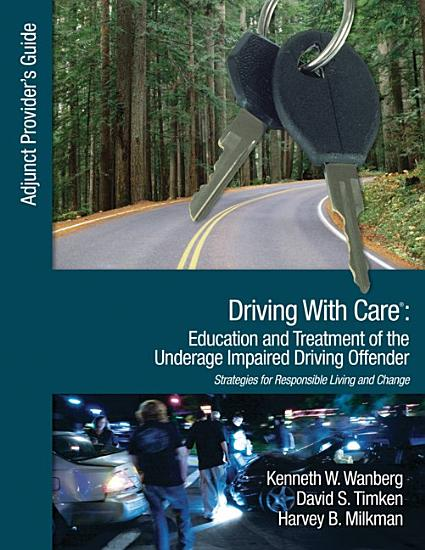 Driving With Care  Education and Treatment of the Underage Impaired Driving Offender PDF