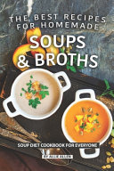 The Best Recipes for Homemade Soups and Broths
