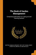 The Book of Garden Management  Comprising Information on Laying Out and Planting Gardens PDF