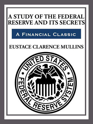 The Study of The Federal Reserve and Its Secrets