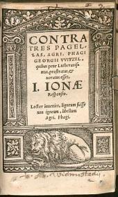 Contra Tres Pagellas Agri. Phagi Georgii VVitzel ... I. Ionae Responsio