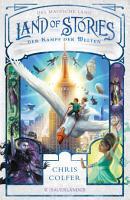 Land of Stories  Das magische Land 6     Der Kampf der Welten PDF