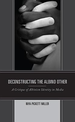 Deconstructing the Albino Other PDF